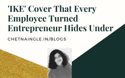 IKE Cover That Every Employee Turned Entrepreneur Hides Under
