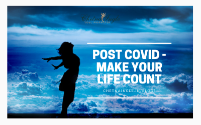Post Covid – Make Your Life Count.