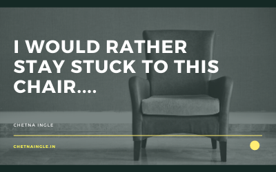 I Would Rather Stick To This Chair…